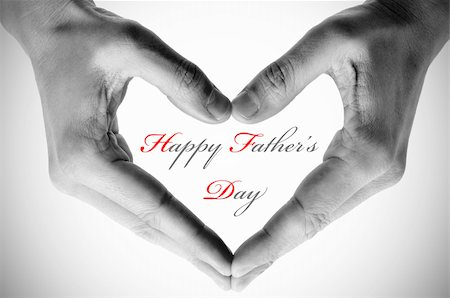 hands forming a heart and the sentence happy fathers day Stock Photo - Budget Royalty-Free & Subscription, Code: 400-05920248