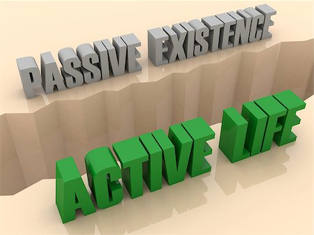 Two phrases PASSIVE EXISTENCE and ACTIVE LIFE split on sides, separation crack. Concept 3D illustration. Stock Photo - Budget Royalty-Free & Subscription, Code: 400-07092253