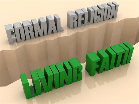 Two phrases FORMAL RELIGION and LIVING FAITH split on sides, separation crack. Concept 3D illustration. Stock Photo - Budget Royalty-Free & Subscription, Code: 400-07092260