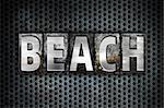 "The word ""Beach"" written in vintage metal letterpress type on a black industrial grid background."