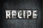 "The word ""Recipe"" written in vintage metal letterpress type on a black industrial grid background."